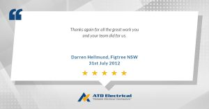 Electrician Wollongong Customer Review - Darren Hellmund: Thanks again for all the great work you and your team did for us.